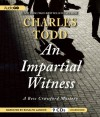 An Impartial Witness - Charles Todd, Rosalyn Landor