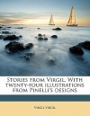 Stories from Virgil, with Twenty-Four Illustrations from Pinelli's Designs - Virgil