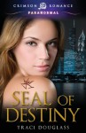 Seal of Destiny - Traci Douglass