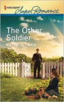 The Other Soldier (Harlequin Super Romance) - Kathy Altman