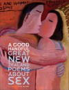 A Good Handful: Great New Zealand Poems About Sex - Stu Bagby