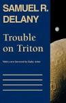 Trouble on Triton: An Ambiguous Heterotopia - Samuel R. Delany, Kathy Acker