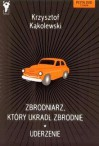Zbrodniarz, który ukradł zbrodnię. Uderzenie - Krzysztof Kąkolewski