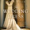 The Wedding Dress (Audio) - Rachel Hauck, Eleni Pappageorge