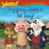 Piggley Jokes All Day!: A Lift-the-Flap and Laugh Book (Jakers!) - Tom Mason, Dan Danko
