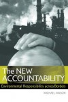 The New Accountability: Environmental Responsibility Across Borders - Michael Mason