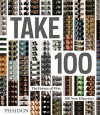 Take 100: The Future of Film: 100 New Directors - Phaidon Press, Piers Handling, Cameron Bailey