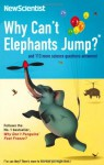 Why Can't Elephants Jump?: And 101 Other Tantalising Science Questions - Mick O'Hare