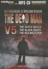 The Dead Man Vol 5: The Death Match, the Black Death, and the Killing Floor - Lee Goldberg, William Rabkin, Christa Faust, Aric Davis
