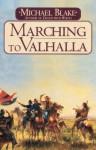 Marching to Valhalla - Michael Blake