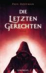 Die letzten Gerechten (Die linke Hand Gottes, #2) - Paul Hoffman, Karlheinz Dürr