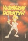 Kosmiczny detektyw - Piotr Ponaczewny, Jacek Skrzydlewski