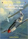 RAF Mustang and Thunderbolt Aces - Andrew Thomas, Chris Davey