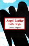 Angel Lucifer, Evil's Origin - Charles Simpson