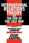 International Relations Theory and the End of the Cold War - Richard Ned Lebow