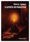 O Aperto do Parafuso - Henry James