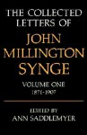 The Collected Letters, Vol. 1: 1871-1907 - J.M. Synge, Ann Saddlemyer, Saddlemyer