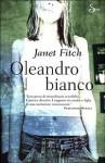 Oleandro bianco - Janet Fitch, Monica Pavani