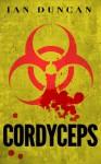 Cordyceps - Ian Duncan