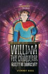 William the Conqueror: Guilty or Innocent? - Stewart Ross