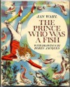 The Prince Who Was a Fish - Jan Wahl