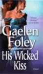 His Wicked Kiss - Gaelen Foley