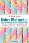 Hoher Blutzucker - übergewichtig und mangelernährt: Gesund und schlank. Mit 6-Wochen-Programm (German Edition) - Mark Hyman, Imke Brodersen