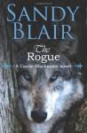 The Rogue (A Castle Blackstone Novel) - Sandy Blair