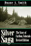 Silver Saga: The Story of Caribou, Colorado - Duane A. Smith