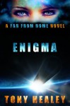 Enigma: A Far From Home Novel (Far From Home 13) - Tony Healey, Laurie Laliberte