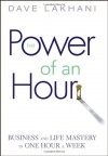 Power of an Hour - Dave Lakhani