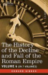 The History Of The Decline And Fall Of The Roman Empire, Vol. Vi - Edward Gibbon
