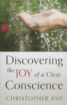 Discovering the Joy of a Clear Conscience - Christopher Ash