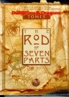 THE ROD OF SEVEN PARTS (Advanced Dungeons & Dragons: Tomes Adventure) - Skip Williams