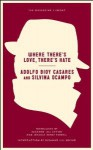 Where There's Love, There's Hate - Adolfo Bioy Casares, Silvina Ocampo, Suzanne Jill Levine, Jessica Ernst Powell