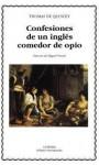 Confesiones de un inglés comedor de opio (Letras Universales) - Thomas de Quincey