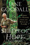 Seeds of Hope: Wisdom and Wonder from the World of Plants - Jane Goodall, Gail Hudson