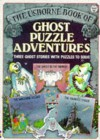 The Usborne Book of Ghost Puzzle Adventures - Gaby Waters, Susannah Leigh, Sarah Dixon, Karen Dolby