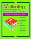 Motivating Recreational Reading and Promoting Home-School Connections: Strategies from the Reading Teacher - Timothy V. Rasinski