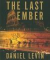 The Last Ember - Daniel Levin, Jeff Woodman
