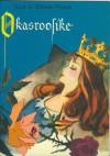 Okasroosike - Jacob Grimm, Wilhelm Grimm, Siima Škop