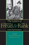 The Letters of Sigmund Freud and Otto Rank: Inside Psychoanalysis - Sigmund Freud, Otto Rank, Robert Kramer, Gregory C. Richter