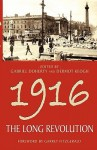 1916: The Long Revolution - Gabriel Doherty, Dermot Keogh