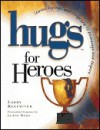 Hugs for Heroes - Larry Keefauver, LeAnn Weiss