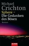 Sphere - Die Gedanken des Bösen: Roman (German Edition) - Michael Crichton