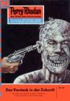 """Perry Rhodan 131: Das Versteck in der Zukunft (Heftroman): Perry Rhodan-Zyklus """"Die Posbis"""" (Perry Rhodan-Erstauflage) (German Edition) - Kurt Mahr"""