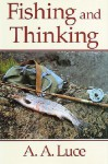Fishing and Thinking - A.A. Luce