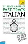 Fast-Track Italian - Elisabeth Smith