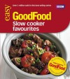 Good Food: Slow Cooker Favourites: Triple-tested Recipes (Good Food 101) - Sarah Cook