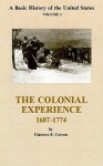 The Colonial Experience 1607-1774 - Clarence B. Carson, Mary Woods